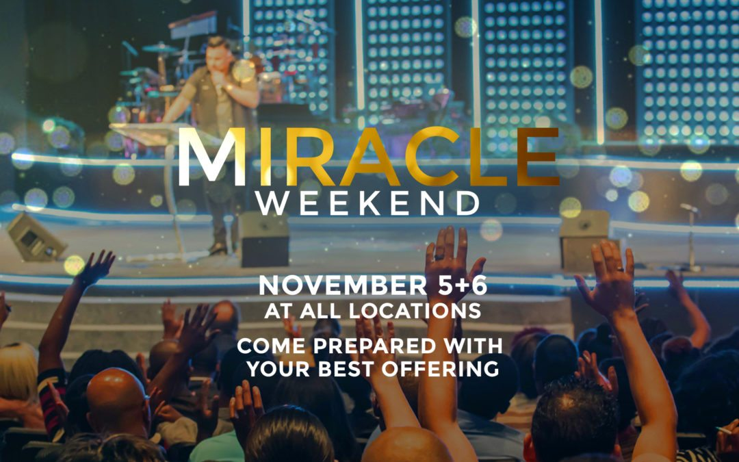 It's Miracle Offering Weekend! (November 5 & 6, 2016)